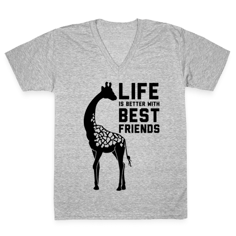 Life Is Better With Best Friends a V-Neck Tee Shirt