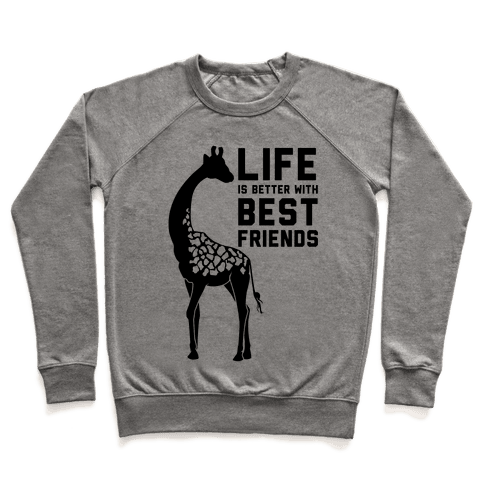 Life Is Better With Best Friends a Pullover