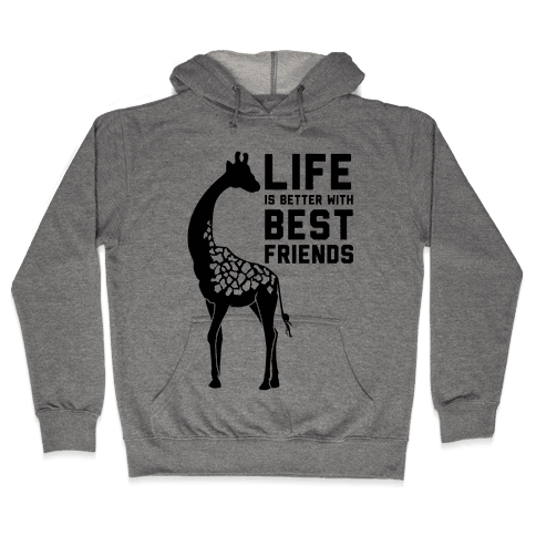 Life Is Better With Best Friends a Hooded Sweatshirt