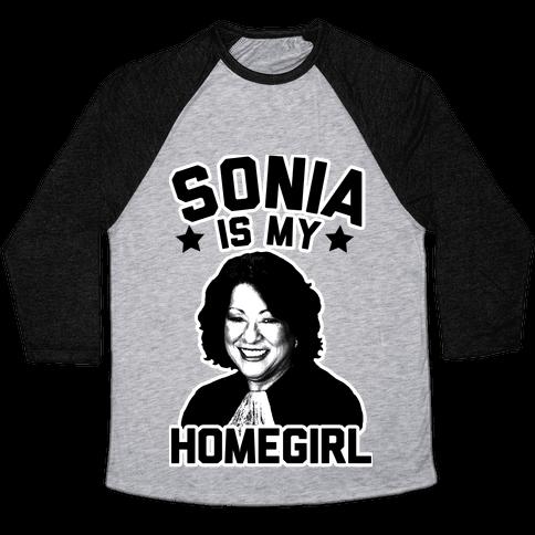 Sonia is My Homegirl! Baseball Tee
