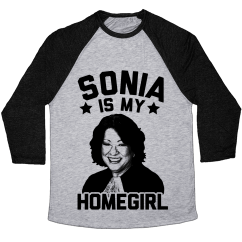 Sonia is My Homegirl! Baseball Tee