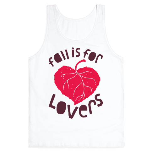 Fall Is For Lovers Tank Top
