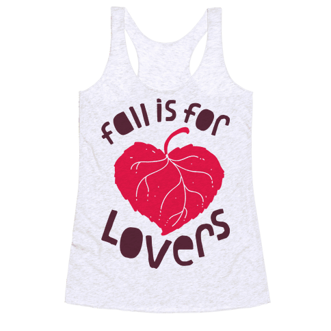 Fall Is For Lovers Racerback Tank Top