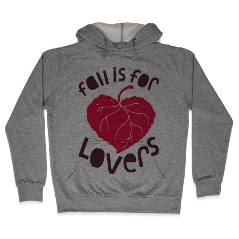 Fall Is For Lovers Hooded Sweatshirt