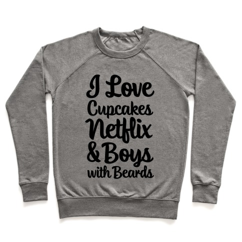 Cupcakes, Netflix & Boys with Beards Pullover