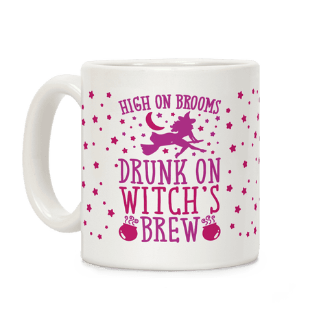 High On Brooms Drunk On Witch's Brew Coffee Mug