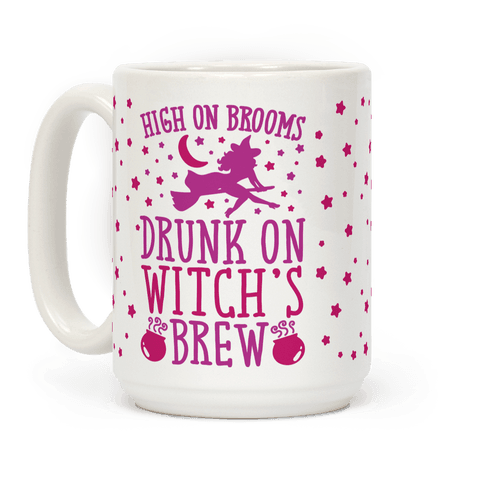 High On Brooms Drunk On Witch's Brew