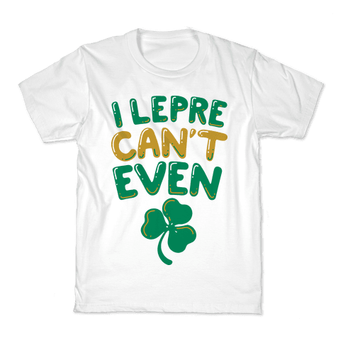 I Lepre-Can't Even Kids T-Shirt