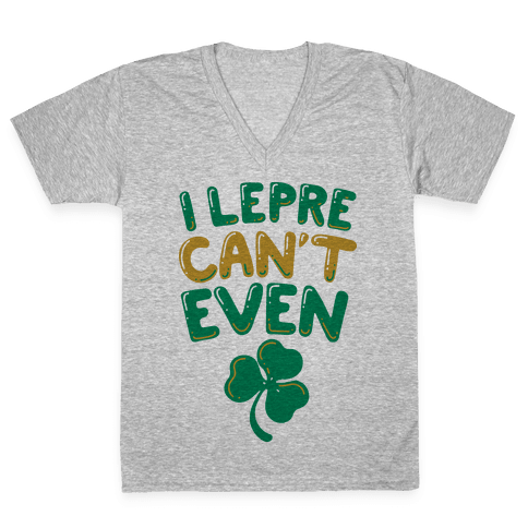 I Lepre-Can't Even V-Neck Tee Shirt