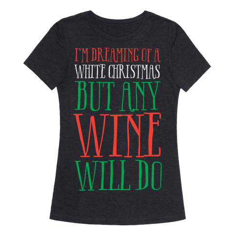 I'm Dreaming Of A White Christmas, But Any Wine Will Do