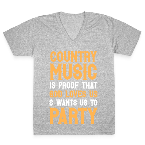Proof That God Loves Us & Wants Us To Party (White Ink) V-Neck Tee Shirt