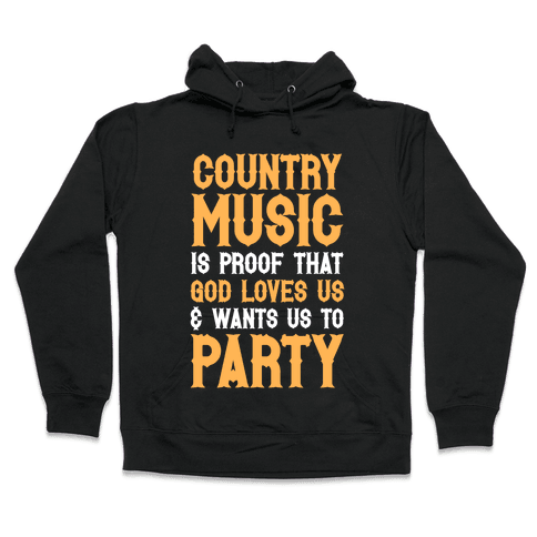 Proof That God Loves Us & Wants Us To Party (White Ink) Hooded Sweatshirt