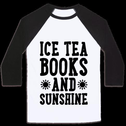 Ice Tea, Books and Sunshine Baseball Tee