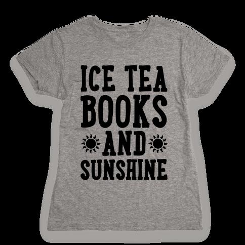 Ice Tea, Books and Sunshine Womens T-Shirt