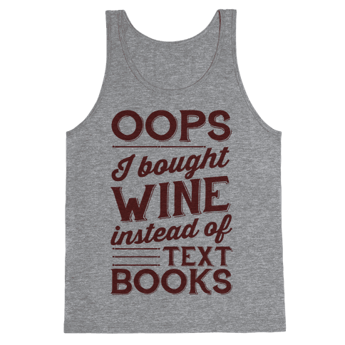 Oops! I Bought Wine Instead Of Text Books Tank Top