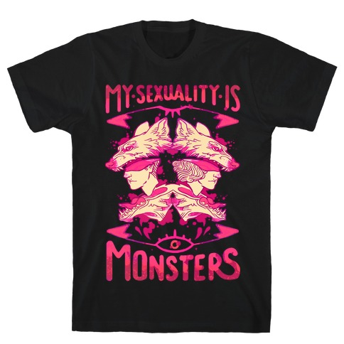 My Sexuality Is Monsters T-Shirt