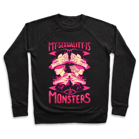 My Sexuality Is Monsters Pullover