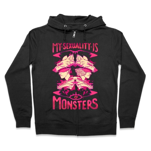 My Sexuality Is Monsters Zip Hoodie