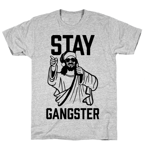 Stay Gangster Mens T-Shirt