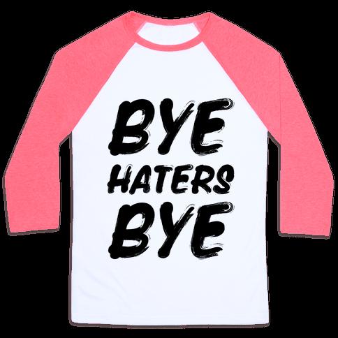Bye Haters Bye Baseball Tee