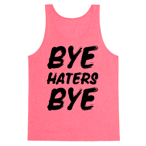 Bye Haters Bye Tank Top