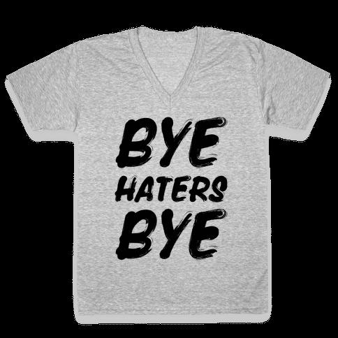 Bye Haters Bye V-Neck Tee Shirt