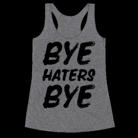 Bye Haters Bye Racerback Tank Top
