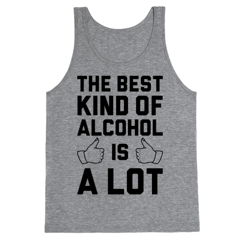 A Lot Of Alcohol Tank Top