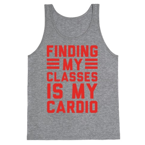 Finding My Classes Is My Cardio Tank Top