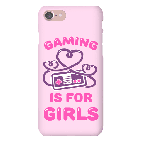 Gaming Is For Girls Phone Case