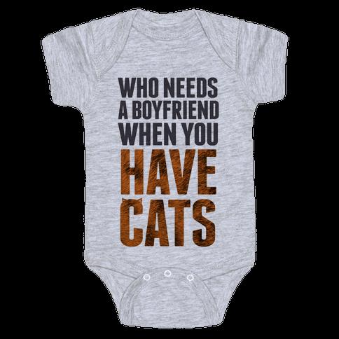 Who Needs a Boyfriend? Baby Onesy
