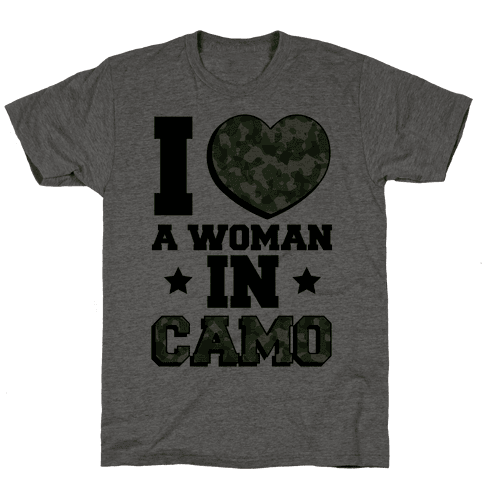 I Love A Woman In Camo Mens T-Shirt