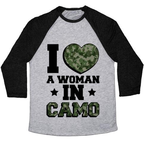 I Love A Woman In Camo Baseball Tee