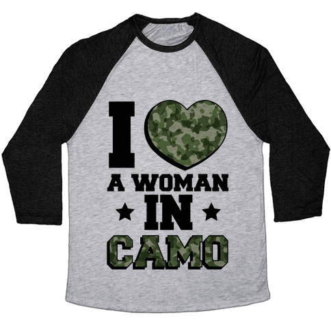 I Love A Woman In Camo Baseball Tee