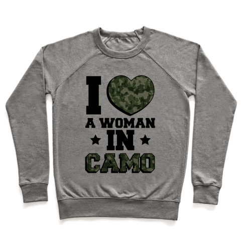 I Love A Woman In Camo Pullover