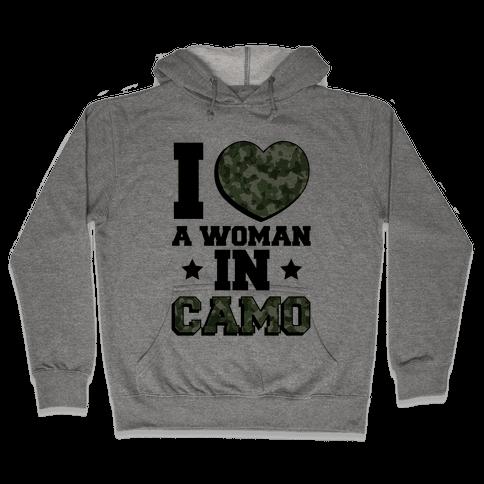I Love A Woman In Camo Hooded Sweatshirt