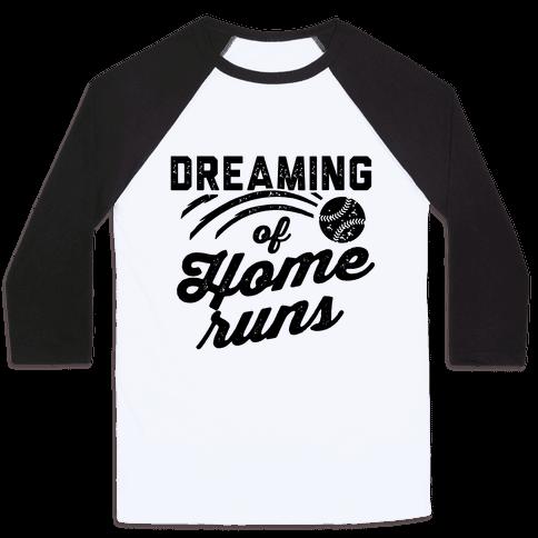 Dreaming Of Home Runs Baseball Tee
