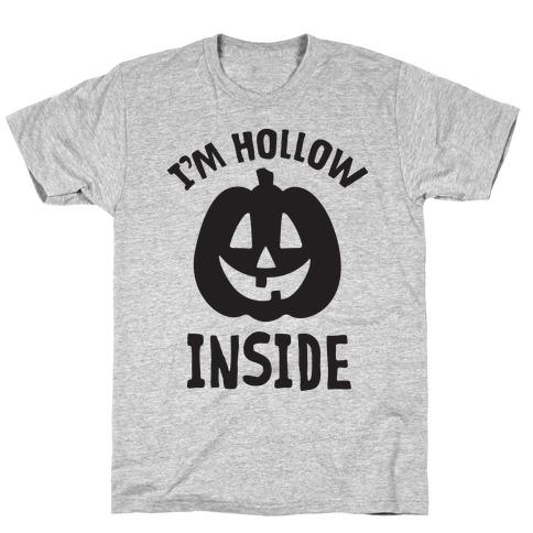 I'm Hollow Inside T-Shirt