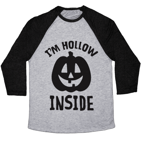 I'm Hollow Inside Baseball Tee
