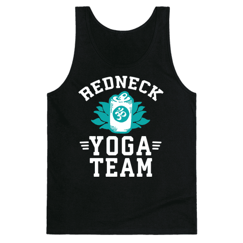 Redneck Yoga Team Tank Top