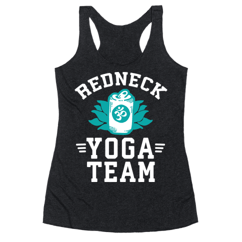 Redneck Yoga Team Racerback Tank Top