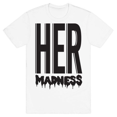 Her Madness Mens T-Shirt