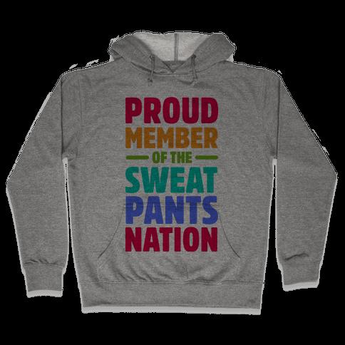 Proud Member of the Sweatpants Nation Hooded Sweatshirt