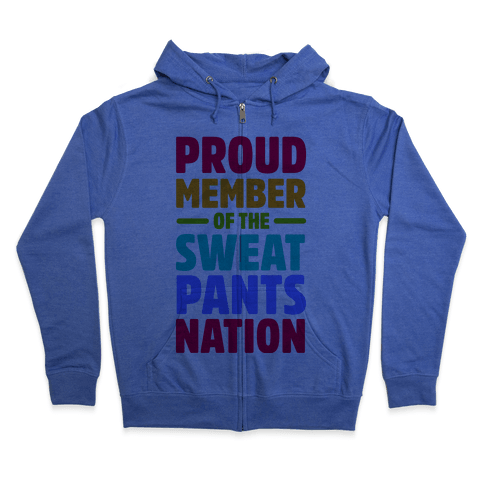 Proud Member of the Sweatpants Nation Zip Hoodie