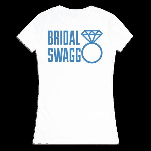 Bridal Swagg Womens T-Shirt