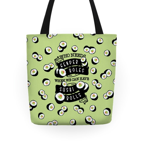 Who Needs Gender Roles When We Can Have Sushi Rolls Tote
