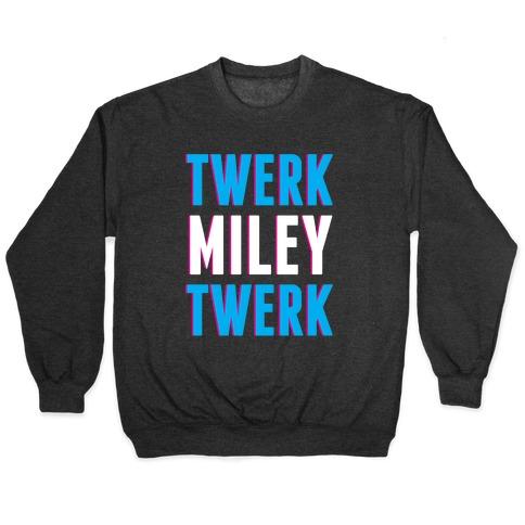 Twerk, Miley, Twerk Pullover