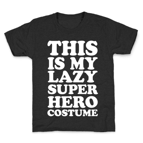 This Is My Lazy Superhero Costume Kids T-Shirt