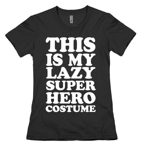 This Is My Lazy Superhero Costume Womens T-Shirt