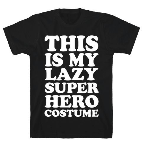This Is My Lazy Superhero Costume Mens T-Shirt